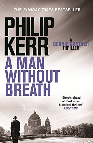 9781780876276: A Man Without Breath: Bernie Gunther Thriller 9 (Bernie Gunther Mystery 9)