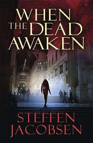 When the Dead Awaken: Steffen, Jacobsen
