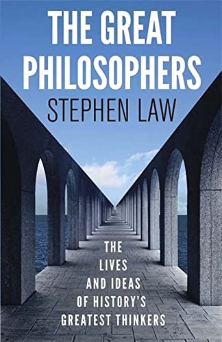 9781780877471: The Great Philosophers: The Lives and Ideas of History's Greatest Thinkers