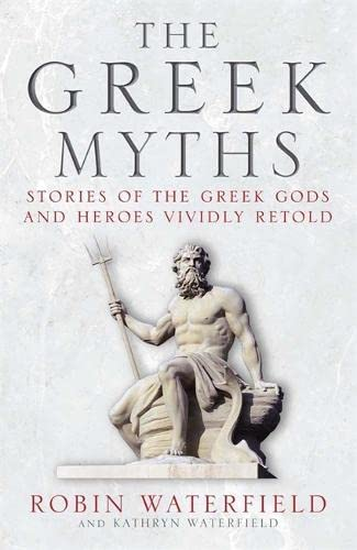 9781780877488: The Greek Myths: Stories of the Greek Gods and Heroes Vividly Retold