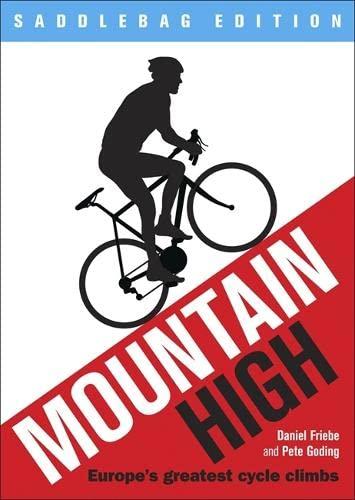 9781780877556: Mountain High: Europe's 50 Greatest Cycle Climbs - Saddlebag Edition