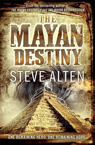9781780877860: The Mayan Destiny: Book Three of The Mayan Trilogy