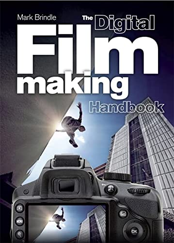 9781780878133: The Digital Filmmaking Handbook