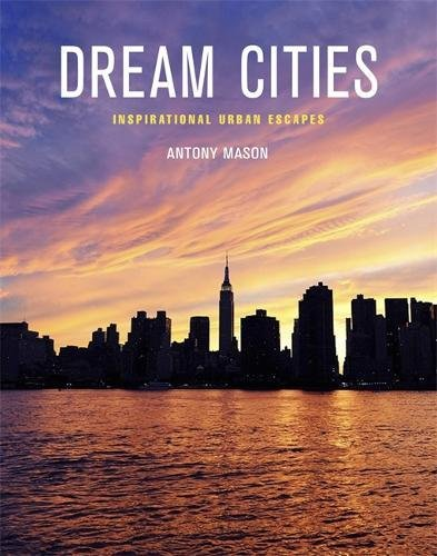 9781780878171: Dream Cities