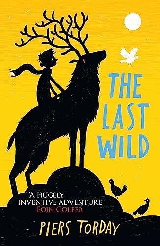9781780878300: The Last Wild Trilogy: The Last Wild: Book 1