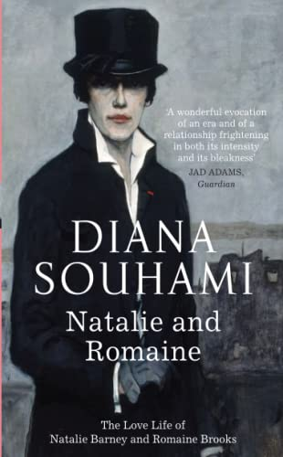 9781780878829: Natalie and Romaine: The Lives and Loves of Natalie Barney and Romaine Brooks