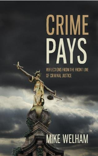 9781780880013: Crime Pays: Reflections from the Front Line of Criminal Justice