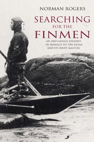 9781780880778: Searching for the Finmen: An Unplanned Journey in Homage to the Kayak