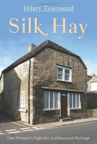 9781780881461: Silk Hay: One Woman's Fight for Architectural Heritage