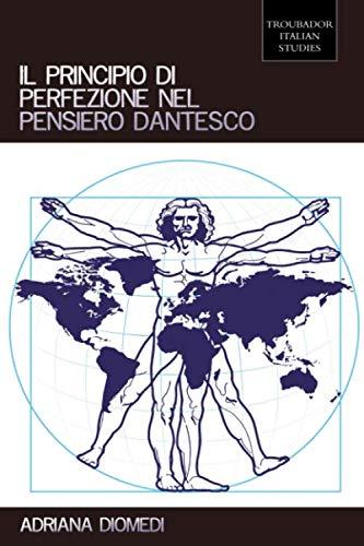 9781780882284: Il Principio Di Perfezione Nel Pensiero Dantesco (Troubador Italian Studies) (Italian Edition)
