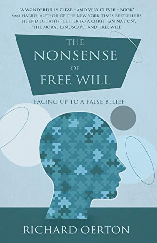 9781780882871: The Nonsense of Free Will: Facing up to a false belief