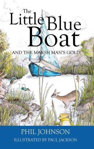 The Little Blue Boat and the Secret of the Broads: Johnson, Phil