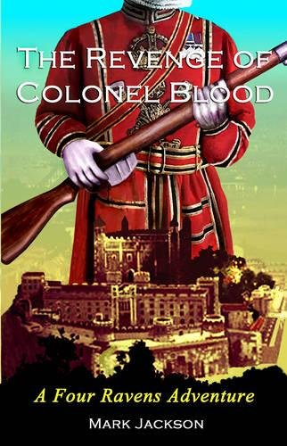 9781780884684: The Revenge of Colonel Blood: A Four Ravens Adventure