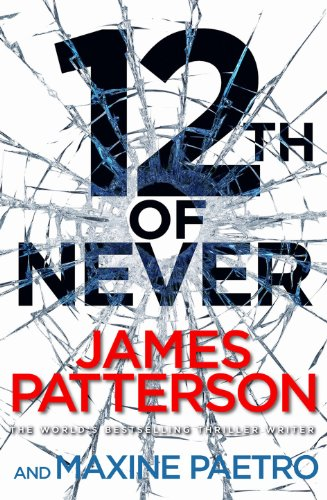 12th of Never by James Patterson and Maxine Paetro 2013 Hardcover
