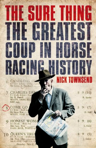 9781780890715: The Sure Thing: The Greatest Coup in Horse Racing History