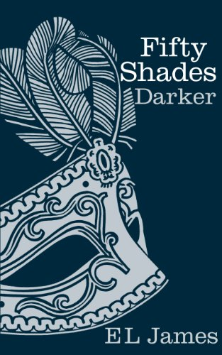FIFTY SHADES DARKER - FIRST EDITION -: JAMES, E. L.;