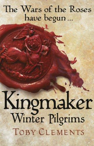 9781780891699: Kingmaker: Winter Pilgrims (Kingmaker Trilogy)