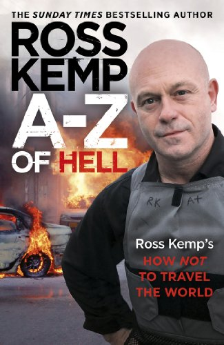 9781780891910: A-Z of Hell: Ross Kemp's How Not to Travel the World