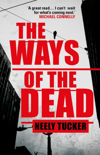 The Ways of the Dead (Sully Carter 1): Tucker, Neely