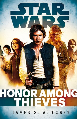 Star Wars: Empire and Rebellion: Honor Among Thieves: Corey, James S. A.
