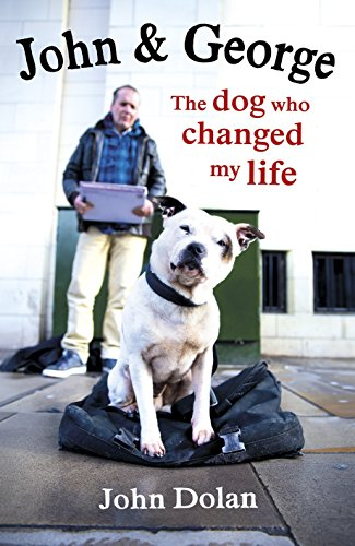 9781780892917: John and George: The Dog Who Changed My Life