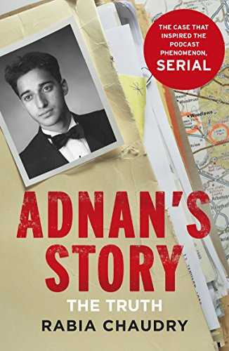 9781780894874: Adnan's Story: Murder, Justice, and the Case That Captivated a Nation