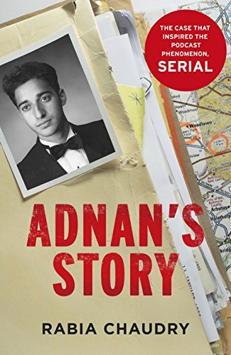 9781780894881: Adnan's Story: The Case That Inspired the Podcast Phenomenon Serial