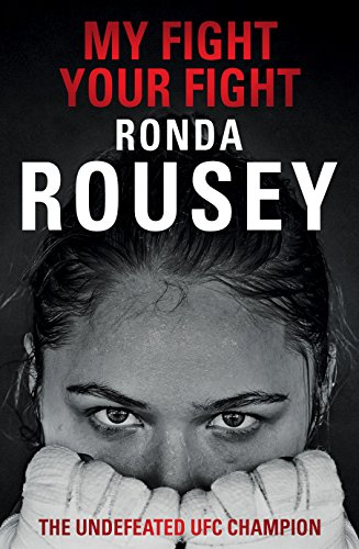 9781780894904: My Fight Your Fight: The Official Ronda Rousey autobiography
