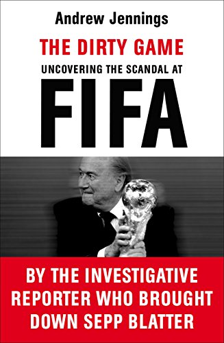 9781780895420: The Dirty Game: Uncovering the Scandal at FIFA