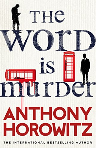 9781780896847: The Word Is Murder: The bestselling mystery from the author of Magpie Murders – you've never read a crime novel quite like this (Detective Daniel Hawthorne 1)