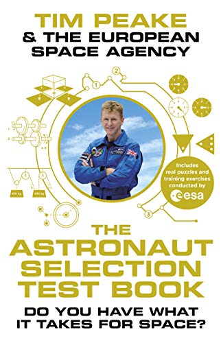 9781780899183: The Astronaut Selection Test Book: Do You Have What it Takes for Space?