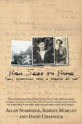 High Seas To Home - Daily Dispatches From A Frigate At War
