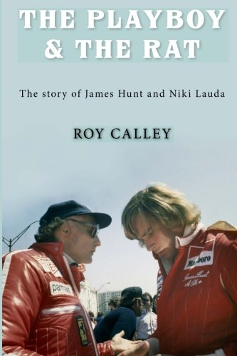 9781780910536: The Playboy and the Rat - The story of James Hunt and Niki Lauda