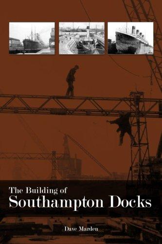 9781780910628: The Building of Southampton Docks