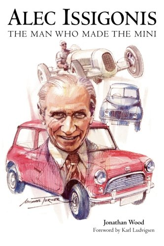 9781780910970: Alec Issigonis: The Man Who Made the Mini