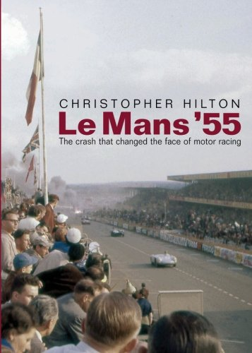 9781780911007: Le Mans '55. The crash that changed the face of motor racing.