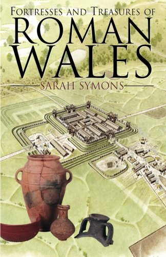 9781780911021: Fortresses and Treasures of Roman Wales