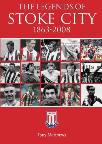 9781780911397: The Legends of Stoke City 1863 - 2008