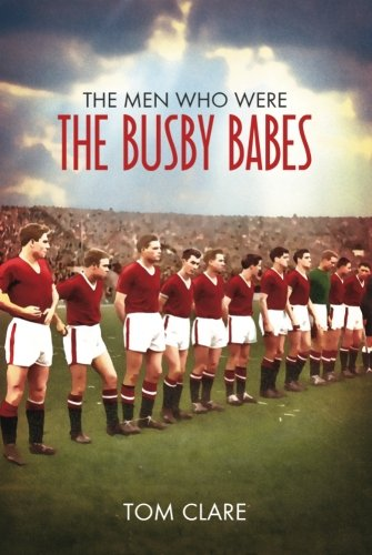 9781780911588: The Men Who Were the Busby Babes