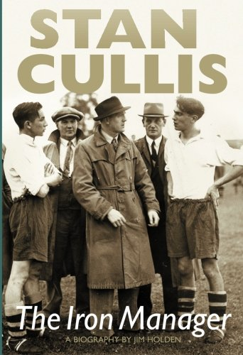 9781780911885: Stan Cullis - The Iron Manager