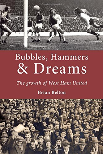 9781780912097: Bubbles, Hammers & Dreams: The growth of West Ham United
