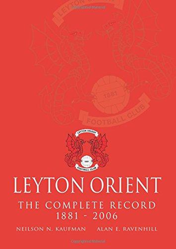Leyton Orient: The Complete Record: Kaufman, Neilson