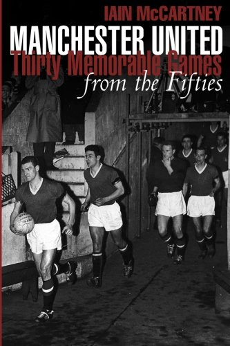 9781780912967: Manchester United Thirty Memorable games from the Fifties