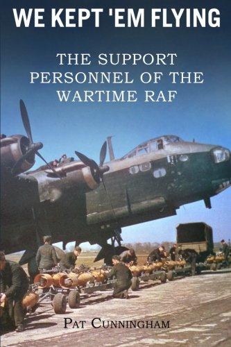 We kept 'Em Flying: The Support Personnel of the Wartime RAF: Pat Cunningham