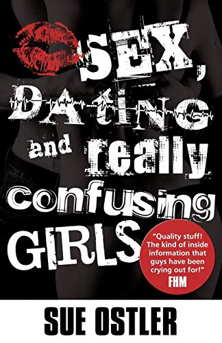 9781780920412: Sex and Dating and Confusing Girls!