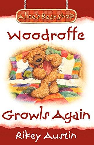 9781780920856: Woodroffe Growls Again: Alice's Bear Shop