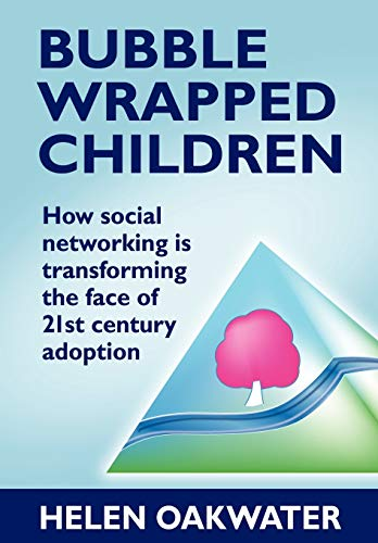 9781780920979: Bubble Wrapped Children: How Social Networking Is Transforming the Face of 21st Century Adoption