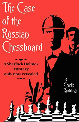 9781780922164: The Case of the Russian Chessboard: A Sherlock Holmes Mystery Only Now Revealed