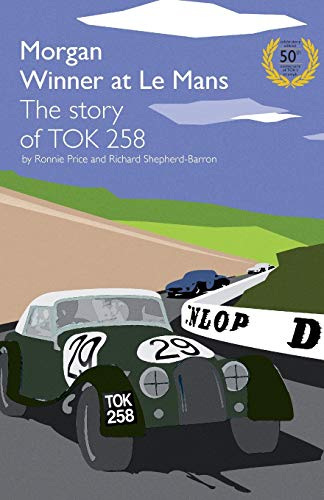 9781780922195: Morgan Winner at Le Mans 1962 the Story of Tok258: Golden Anniversary Edition