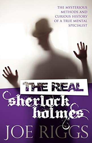 9781780922621: The Real Sherlock Holmes: The Mysterious Methods and Curious History of a True Mental Specialist